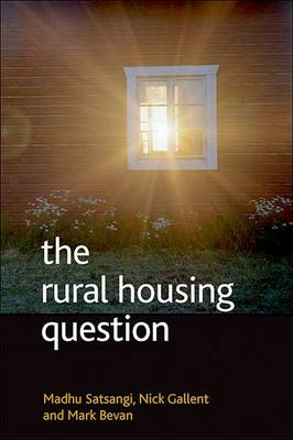 The Rural Housing Question: Community and Planning in Britain's Countrysides (Hardback)