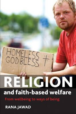 Religion and faith-based welfare: From wellbeing to ways of being (Paperback)