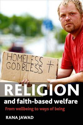 Religion and faith-based welfare: From wellbeing to ways of being (Hardback)