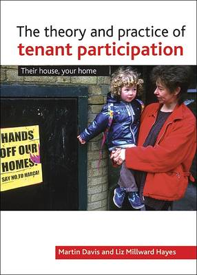 The Theory and Practice of Tenant Participation in Housing: Their House, Your Home (Hardback)