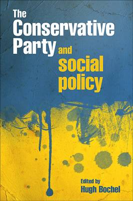 The Conservative Party and social policy (Paperback)