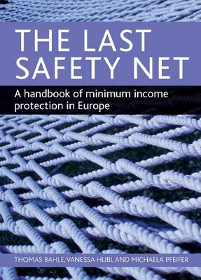 The last safety net: A handbook of minimum income protection in Europe (Hardback)