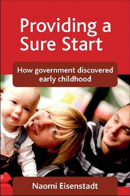 Providing a Sure Start: How government discovered early childhood (Paperback)