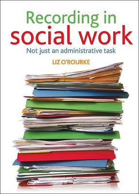 Recording in social work: Not just an administrative task (Paperback)
