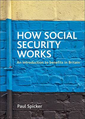 How social security works: An introduction to benefits in Britain (Paperback)