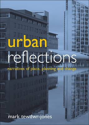 Urban reflections: Narratives of place, planning and change (Paperback)