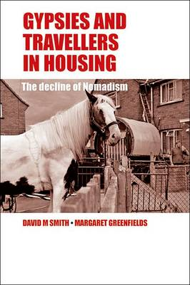 Gypsies and Travellers in housing: The decline of nomadism (Hardback)