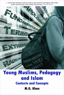 Young Muslims, Pedagogy and Islam: Contexts and concepts (Paperback)