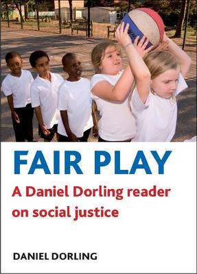Fair play: A Daniel Dorling reader on social justice (Paperback)