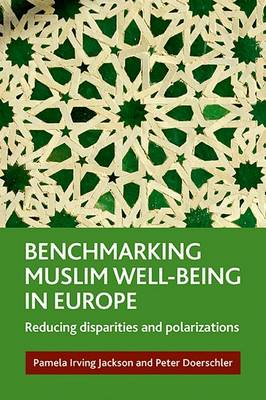 Benchmarking Muslim well-being in Europe: Reducing disparities and polarizations (Hardback)