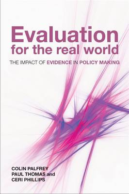 Evaluation for the Real World: The Impact of Evidence in Policy Making (Paperback)
