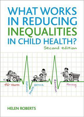 What works in reducing inequalities in child health? (Paperback)