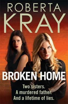 Broken Home: Two sisters. A murdered father. And a lifetime of lies (Hardback)