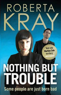 Nothing But Trouble: Some People are Born Bad (Hardback)