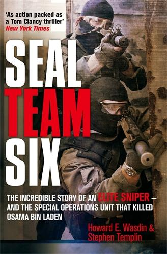 Seal Team Six: The incredible story of an elite sniper - and the special operations unit that killed Osama Bin Laden (Hardback)