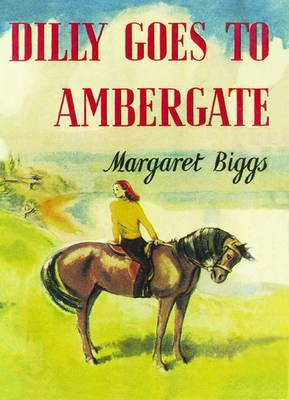 Dilly Goes to Ambergate (Paperback)
