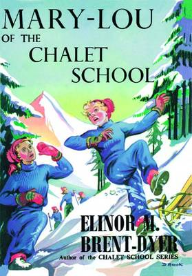 Mary-Lou of the Chalet School - Chalet School 34 (Paperback)