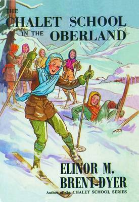 The Chalet School in the Oberland - Chalet School 26 (Paperback)