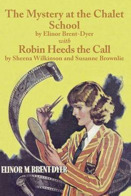 The Mystery at the Chalet School and Robin Heeds the Call - Chalet School 19a (Paperback)