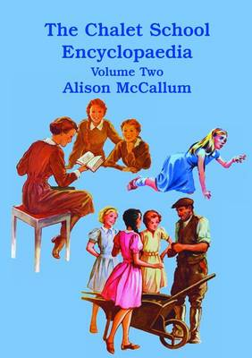The Chalet School Encyclopaedia: Volume 2 (Paperback)