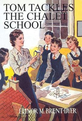 Tom Tackles the Chalet School - Chalet School 19b (Paperback)