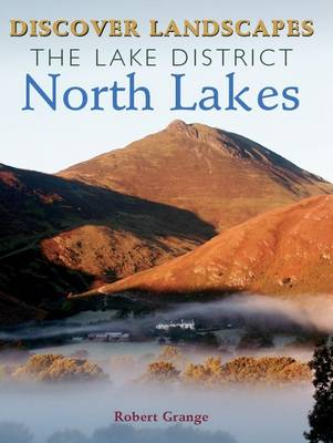 Discover the Lake District - North Lakes - Discovery Guides (Paperback)