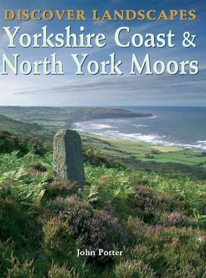 Discover Landscapes - Yorkshire Coast and North York Moors - Discovery Guides (Paperback)
