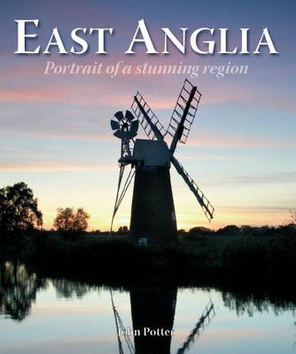 East Anglia - Portrait of a Stunning Region - Portrait Guides (Hardback)