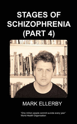 Stages of Schizophrenia, The (Part 4) (Paperback)