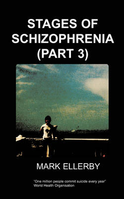 Stages of Schizophrenia, The (Part 3) (Paperback)