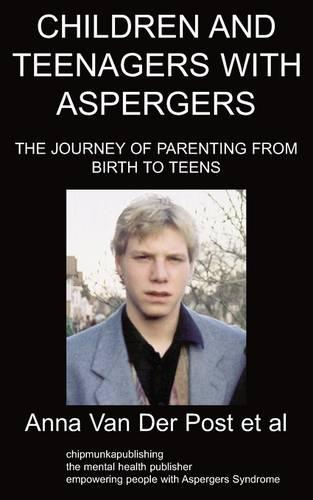 Children and Teenagers with Aspergers: The Journey of Parenting from Birth to Teens (Paperback)