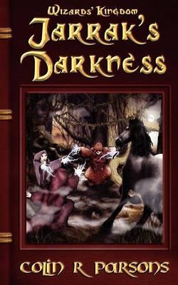 Wizards' Kingdom: Jarrak's Darkness (Paperback)
