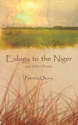 Eulogy to the Niger and Other Poems (Paperback)