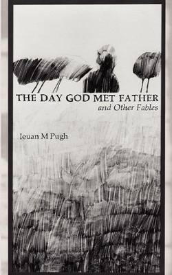 The Day God Met Father and Other Fables (Paperback)
