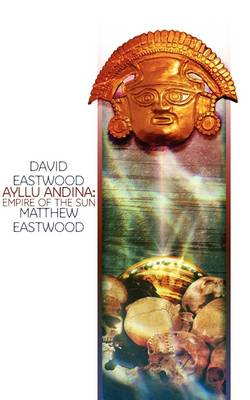 Ayllu Andina: Empire of the Sun (Paperback)