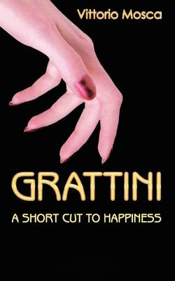 Grattini: A Short Cut to Happiness (Paperback)