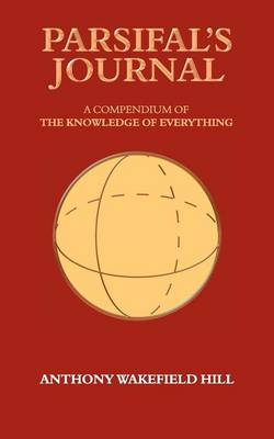 Parsifal's Journal: A Compendium of the Knowledge of Everything (Paperback)