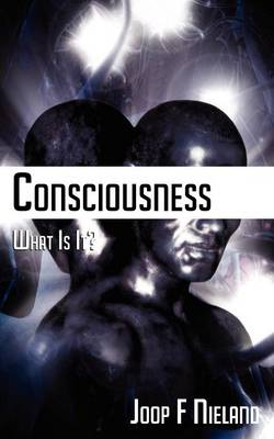 Conciousness: What Is It? (Paperback)