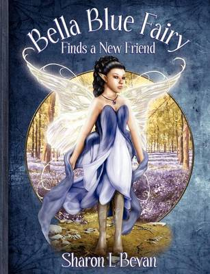 Bella Blue Fairy Finds a New Friend (Paperback)