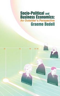Socio-Political and Business Economics: An Outsider's Perspective (Paperback)