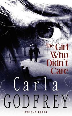 The Girl Who Didn't Care (Paperback)