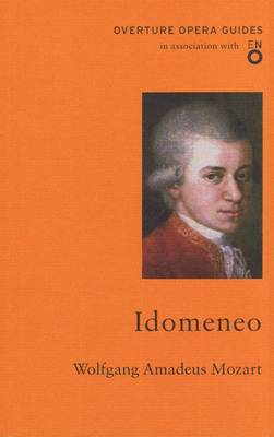 Idomeneo - Overture Opera Guides in Association with the English National Opera (ENO) (Paperback)