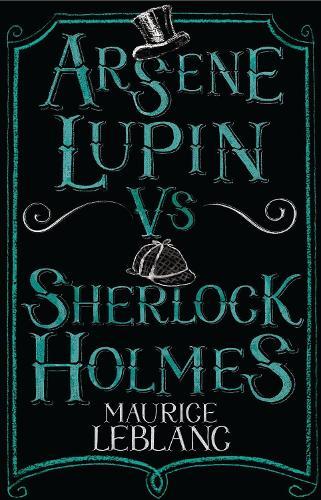 Arsene Lupin vs Sherlock Holmes - Alma Junior Classics (Paperback)