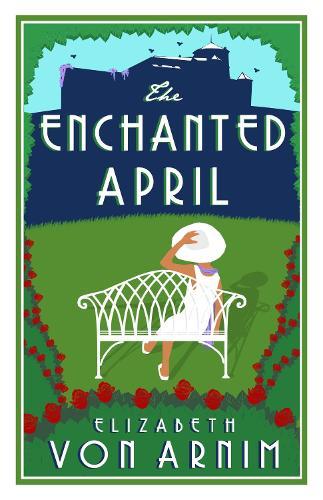 The Enchanted April - Alma Classics Evergreens (Paperback)