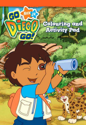 Go Diego Go! Colouring and Activity Pad (Paperback)