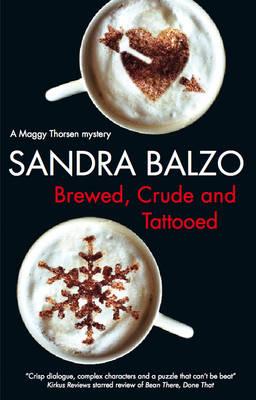 Brewed, Crude and Tatooed (Paperback)