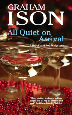 All Quiet on Arrival - A Brock and Poole Mystery 9 (Paperback)