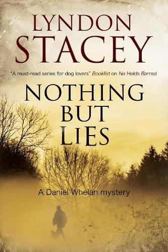 Nothing but Lies: A British Police Dog-Handler Mystery - A Daniel Whelan Mystery 3 (Paperback)
