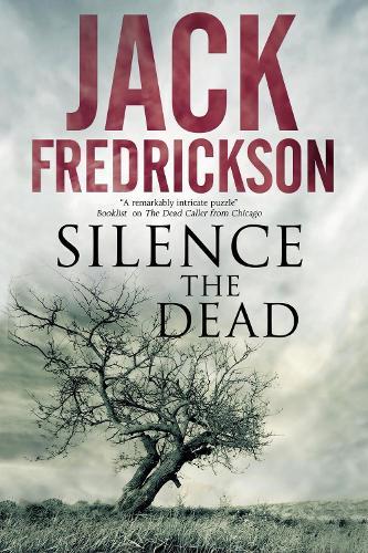 Silence the Dead: Suspense in smalltown Illinois (Paperback)