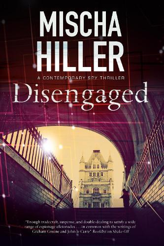 Disengaged: An Espionage Thriller Set in London (Paperback)
